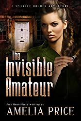 The Invisible Amateur (Mycroft Holmes Adventures Book 3)