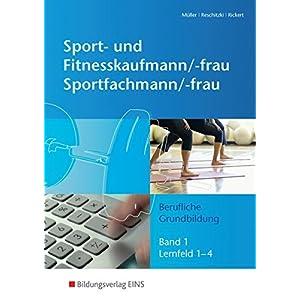 Jetzt herunterladen pdf Sport- und Fitnesskaufmann & Sportfachfrau/Sportfachmann: Berufliche Grundbildung: Lernfelder 1-4: Schülerband 1