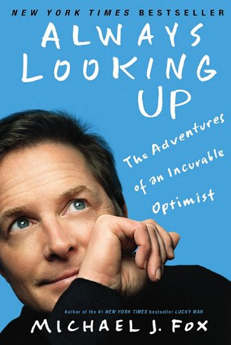 [(Always Looking Up: The Adventures of an Incurable Optimist)] [by: Michael J Fox]
