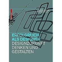 Erfolgreich als Designer –  Designzukunft denken und gestalten