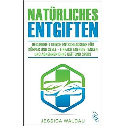 PDF] Natürliches Entgiften: Gesundheit durch Entschlackung für ...