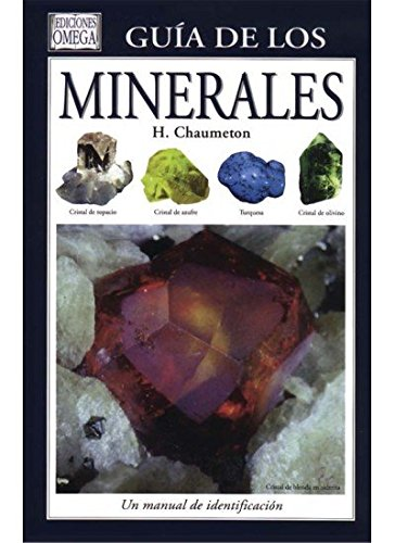 Descargar Libro GUIA DE LOS MINERALES (GUIAS DEL NATURALISTA-ROCAS-MINERALES-PIEDRAS PRECIOSAS) de H. CHAUMETON