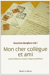 Mon cher collègue et ami : Lettres d'Etienne Gilson à Augusto Del Noce (1964-1969)