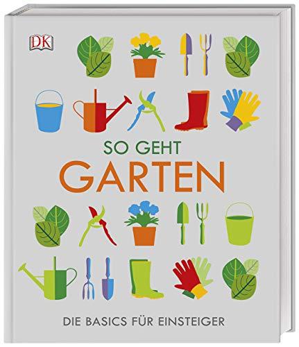 So geht Garten: Die Basics für Einsteiger -