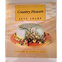Country Flowers (Letts Guides to Sugarcraft) by Jane Ashton Sharp (1-Jun-1992) Hardcover