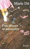 Fais danser la poussière