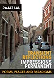 Transient Reflections Impressions Permanent: Poems, Places and Paradigms