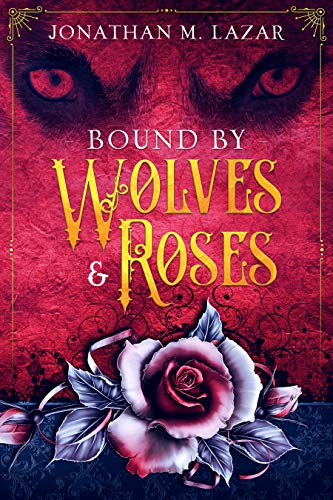 Bound by Wolves & Roses (The Bound by Tales Series Book 1) (English Edition)