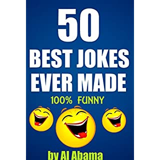 50 Best jokes ever made! 100% funny: 100% Hilarious! (English Edition)