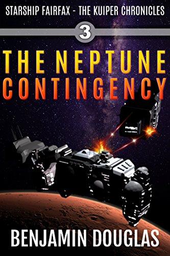 The Neptune Contingency: Starship Fairfax Book 3 - The Kuiper Chronicles