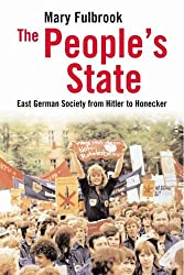 The People's State: East German Society from Hitler to Honecker by Mary Fulbrook (2006-01-02)