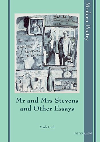 Mr and Mrs Stevens and Other Essays (Modern Poetry, Band 4)