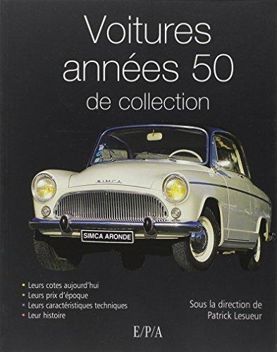 Voitures années 50 de collection par Patrick Lesueur, Collectif