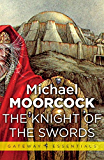 The Knight of the Swords (Corum: The Prince in the Silver Robe Book 1)