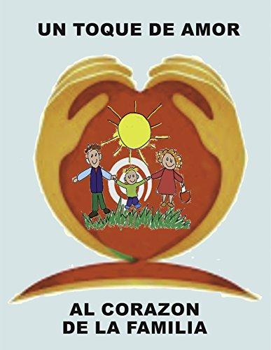 Un Toque de Amor al Corazón de la Familia por Jimy Gutierrez Herrera