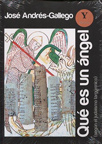 Qué es un ángel: Según el judaísmo targúmico por José ANDRÉS-GALLEGO