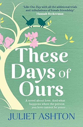 These Days of Ours by [Ashton, Juliet]