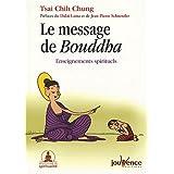 Le message de Bouddha : Enseignements spirituels
