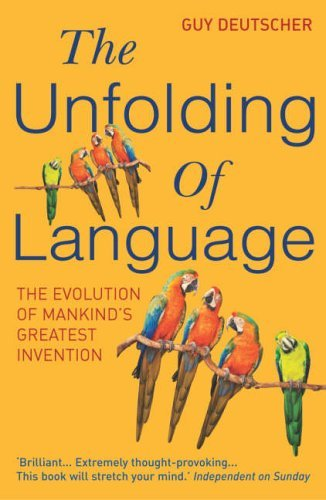 The Unfolding Of Language (Arrow Books) por Guy Deutscher