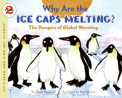Why Are the Ice Caps Melting?: The Dangers of Global Warming (Lets-Read-and-Find-Out Science Stage 2) por Anne Rockwell