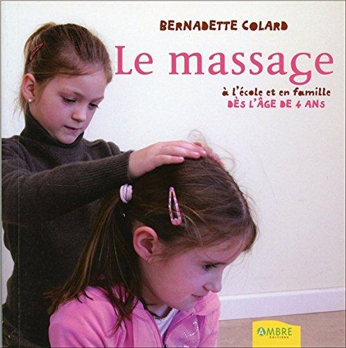 Le massage à l'école et en famille dès l'âge de 4 ans par Bernadette Colard
