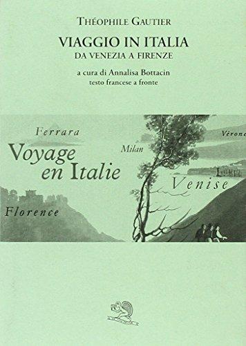 Viaggio in Italia. Da Venezia a Firenze. Testo francese a fronte