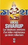 Telecharger Livres Les fabuleuses aventures d un Indien malchanceux qui devint milliardaire (PDF,EPUB,MOBI) gratuits en Francaise