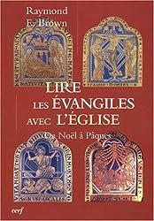 Lire les Evangiles avec l'Eglise : De Noël à Pâques