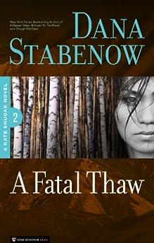 A Fatal Thaw (Kate Shugak Novels Book 2) by [Stabenow, Dana]