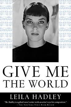 Give Me the World von [Hadley, Leila]