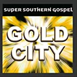 Songtexte von Gold City - Super Southern Gospel: Gold City