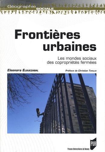 Frontières urbaines : Les mondes sociaux des copropriétés fermées