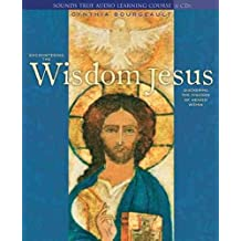 [Encountering the Wisdom Jesus] (By: Cynthia Bourgeault) [published: July, 2005]