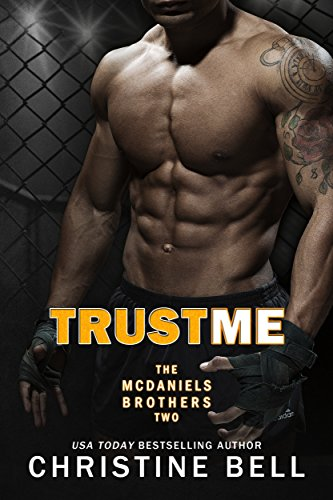 Trust Me: Matty and Kayla's Story (The McDaniels Brothers Book 2) (English Edition) par Christine Bell