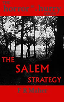 The Salem Strategy (Horror in a Hurry Book 1) by [Maher, F.R]