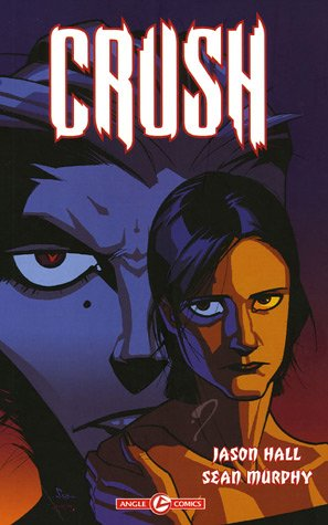 Crush, tome 1 : Le monstre s'éveille