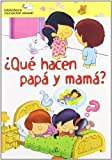 Que hacen papa y mama?/ What are Mom and Dad Doing? (Biblioteca Iniciacion Sexual/ Sexual Education Library) (Spanish Edition) by Pilar Migallon Lopezosa (2007-05-30)