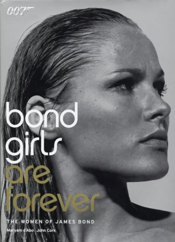BOND GIRLS ARE FOREVER The Women of James Bond (SIGNED COPY)