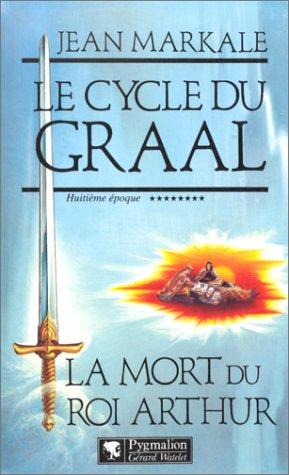 Le Morte D Arthur - Le cycle du Graal Tome 8 :
