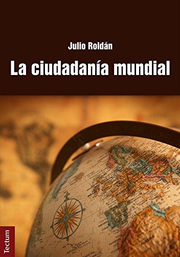 La ciudadanía mundial por Julio Roldán