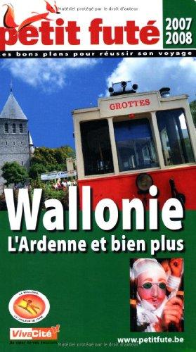 Petit Futé Wallonie : L'Ardenne et bien plus