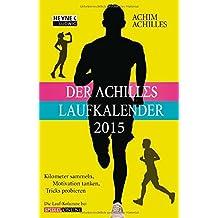 Der Achilles-Laufkalender 2015: Taschenkalender