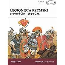 Legionista rzymski 58 r. przed Chr. - 69 r. po Chr