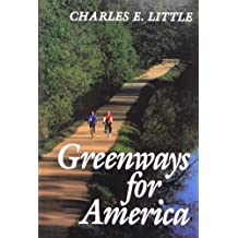 Greenways for America (Creating the North American Landscape)