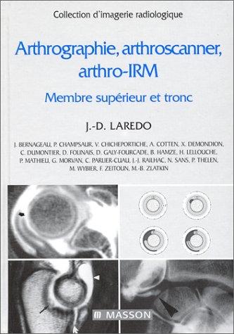 arthrographie-arthroscanner-arthro-irm-tome-1-membre-suprieur-et-tronc