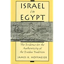 Israel in Egypt: Evidence for the Authenticity of the Exodus Tradition