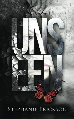 Unseen (The Unseen Trilogy) (Volume 1) by Stephanie Erickson (2014-10-30)