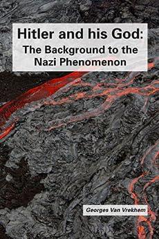 Hitler and his God: The Background to the Nazi Phenomenon (English Edition) di [Van Vrekhem, Georges]