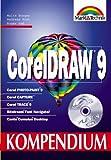 CorelDRAW 9 - Kompendium Das ganze CorelDRAW-9-Programmpaket mit allen (Kompendium/Handbuch)