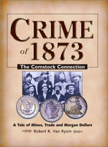 Crime of 1873: The Comstock Connection -